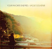 Your Favorite Enemies - Vague Souvenir -