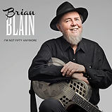 Brian Blain - I'm Not Fifty Anymore - 20