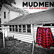 Mudmen - Old Plaid Shirt - 2016.jpg