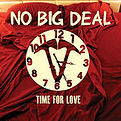 No Big Deal - Time For Love (EP) - 2014.