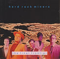 Hard Rock Miners - The Final Frontier -