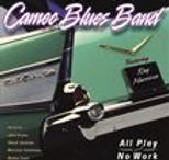 Cameo Blues Band - All Play And No Work