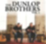 Dunlop Brothers - Vol. 1 - 2018.jpg
