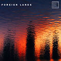 First You Get The Sugar - Foreign Lands