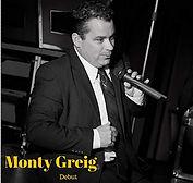 Monty Greig - Debut - 2011.jpg