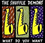 Shuffle Demons - What Do You Want - 1990