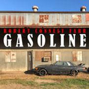 Robert Connely Farr - Gasoline - 2020.jp