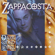 Zappacosta - Dark Sided Jewel - 1999.jpg