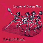 Legion Of Green Men - Baqontraq (EP) - 2