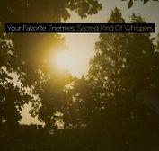Your Favorite Enemies - Sacred Kind of W
