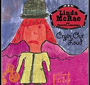 Linda McRae - Cryin' Out Loud - 2004.jpg