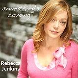 Rebecca Jenkins - Something's Coming - 2
