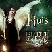 Huis - Despite Guardian Angels - 2014.jp