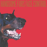 Handsome Furs - Face Control - 2009.jpg