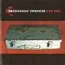 Marianas Trench - Fix Me - 2006.jpg