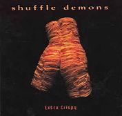 Shuffle Demons - Extra Crispy - 1993.jpg
