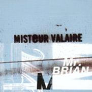 Valaire - Mr. Brian - 2006.jpg