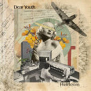 Dear Youth - Heirloom - 2020.jpg