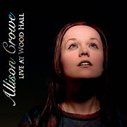 Allison Crowe - Live At Wood Hall - 2005