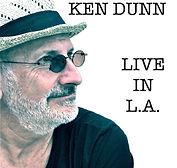 Ken Dunn - Live In L.A. - 2019.jpeg