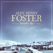Alex Henry Foster - Lavender Sky (EP) -