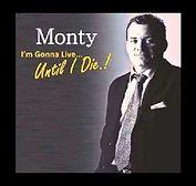 Monty Greig - I'm Gonna Live....Until I