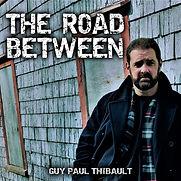Guy Paul Thibault - The Road Between - 2