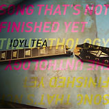 Idyl Tea - Song That's Not Finished Yet
