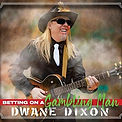 Dwane Dixon - Betting On A Gambling Man