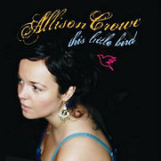 Allison Crowe - This Little Bird - 2006.