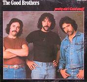 Good Brothers - Pretty Ain't Good Enuff