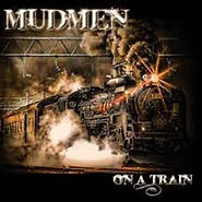 Mudmen - On A Train - 2015.jpg