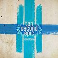 Ten Second Epic - Hometown - 2008.jpg