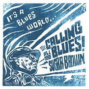 Sugar Brown - It's A Blues World - 2018.