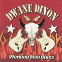 Dwane Dixon - Working Man Blues - 2016.j