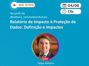 """Live: """"Relatório de Impacto à Proteção de Dados: Definição e Impactos"""""""