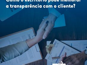 Como o escritório pode melhorar a transparência com o cliente?