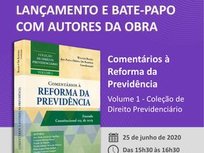 """Webinar: """"Lançamento da obra Comentários à Reforma da Previdência"""""""