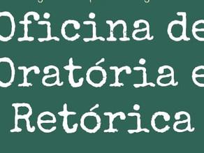 OFICINA DE ORATÓRIA E RETÓRICA – COMUNICAÇÃO ENVOLVENTE