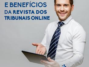 Vantagens e benefícios da Revista dos Tribunais Online