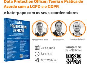 """Webinar: Lançamento da obra """"Data Protection Officer: Teoria e Prática de Acordo com a LGPD e o GDPR"""