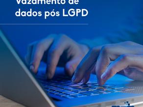 Vazamento de dados pós LGPD