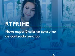 RT PRIME: Nova experiência no consumo de conteúdo jurídico