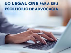 Saiba quais são os benefícios do LEGAL ONE para seu escritório de advocacia