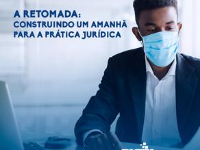 A retomada: construindo um amanhã para a prática jurídica