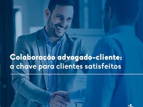 Colaboração advogado-cliente: a chave para clientes satisfeitos
