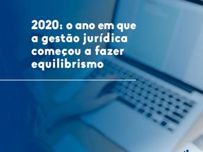 2020: o ano em que a gestão jurídica começou a fazer equilibrismo