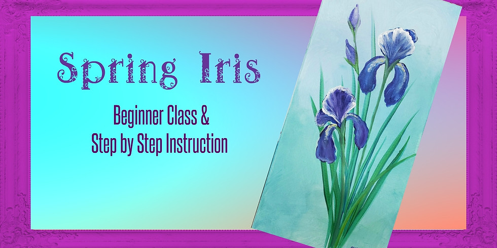 Spring Irises - Cancelled