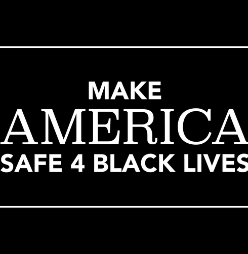 Make America Safe 4 Black Lives