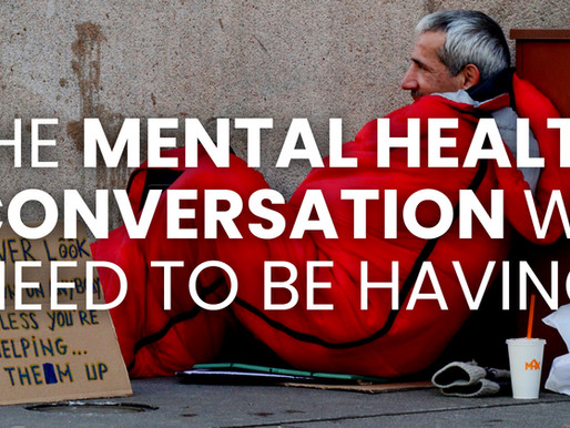 The Mental Health Conversation We Need to be Having
